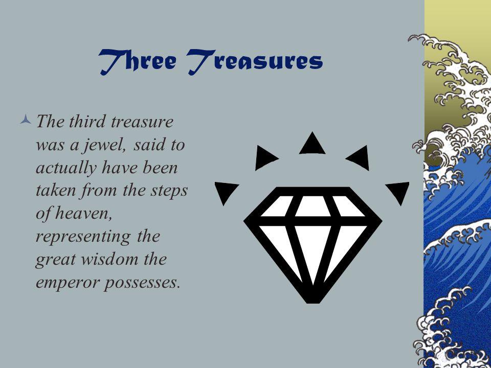 Three Treasures The next treasure was a special sword, representing the emperor's strength.