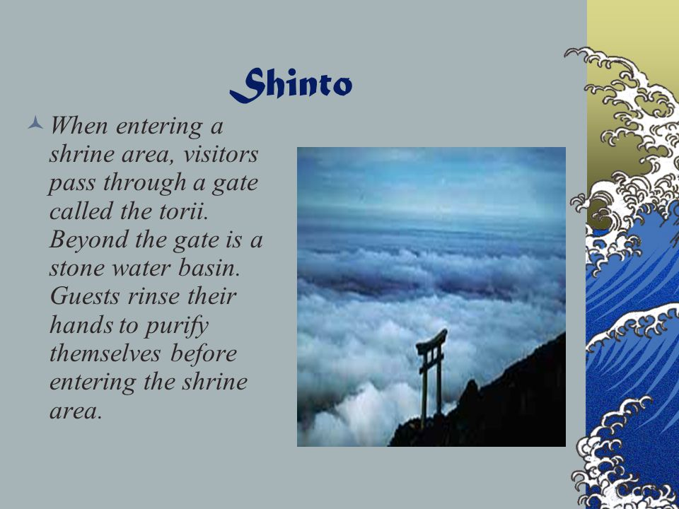 Shinto Later, shrines were enclosed in buildings surrounded by beautiful landscaping. Many families have a small shrine in their houses or in their ga