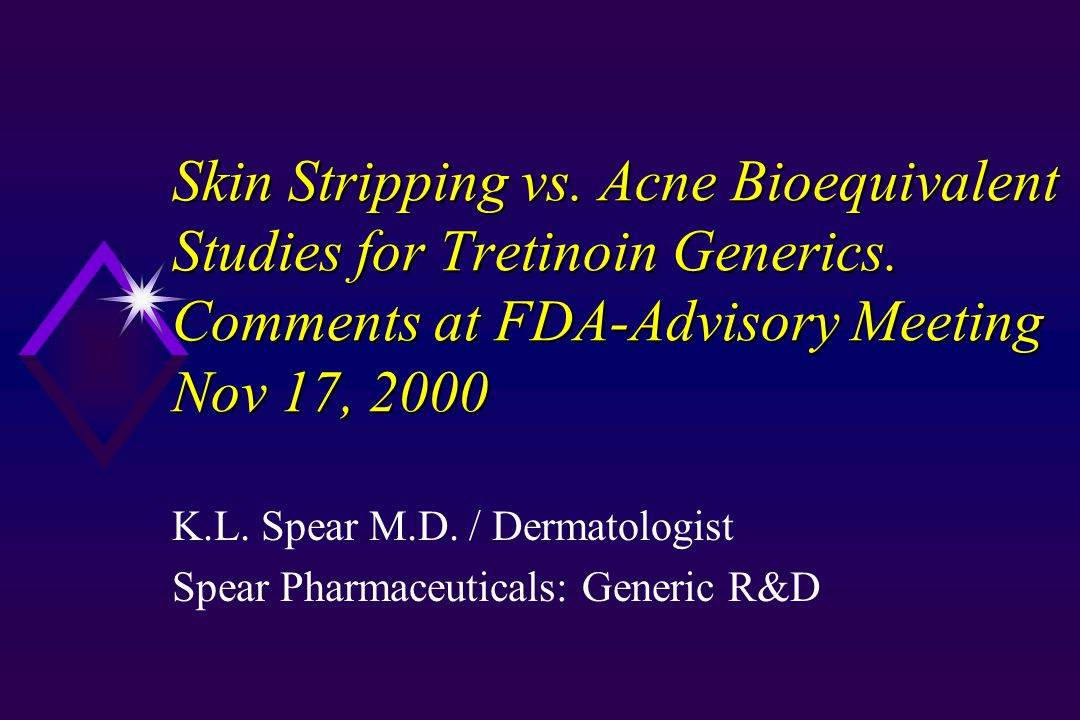 Skin Stripping vs. Acne Bioequivalent Studies for Tretinoin Generics.