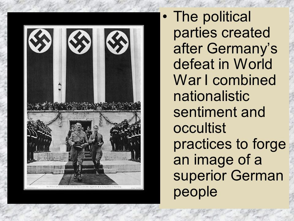 The political parties created after Germany's defeat in World War I combined nationalistic sentiment and occultist practices to forge an image of a su