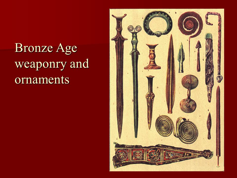 Bronze Age weaponry and ornaments