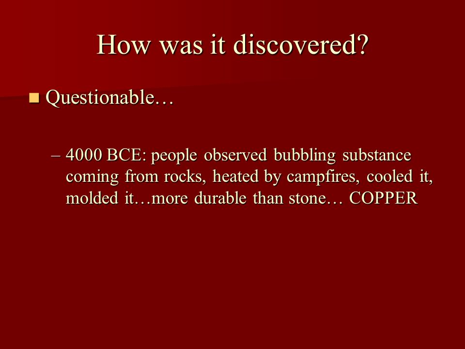 If Copper, Why the Bronze Age.