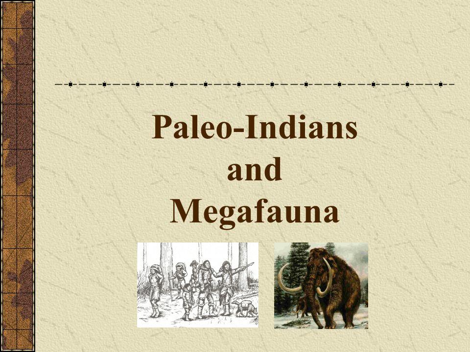 Paleo-Indians and Megafauna