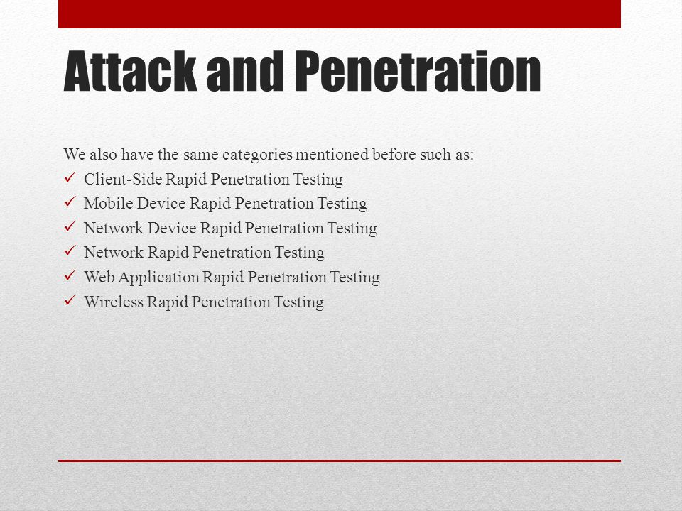 Attack and Penetration We also have the same categories mentioned before such as: Client-Side Rapid Penetration Testing Mobile Device Rapid Penetratio
