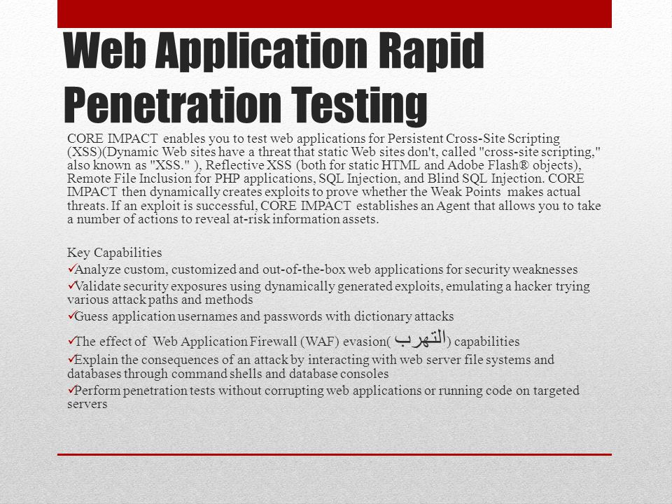 Web Application Rapid Penetration Testing CORE IMPACT enables you to test web applications for Persistent Cross-Site Scripting (XSS)(Dynamic Web sites