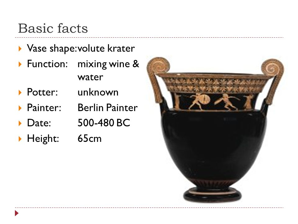 Painter  never signed his own name  the name Berlin Painter comes from an amphora found in Berlin - this volute krater is stylistically similar to that amphora  often spotlighted a single figure against a black background, with no framing panel  characters often give impression of being frozen in mid- action – their bodies tensed & poised to move on  figures are well-muscled  details drawn with dilute glaze  excellent at refinement & delicacy