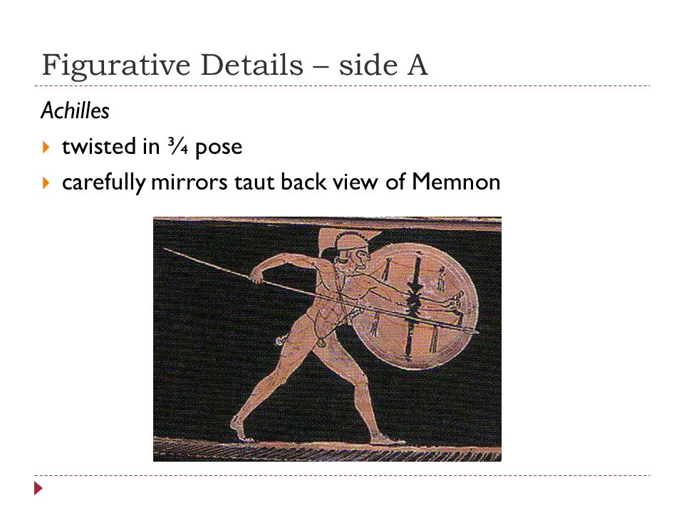 Painting Technique – side B  Achilles arm (holding the spear) is foreshortened  dilute slip has been used on Achilles hair  dilute slip is used for the blood flowing from Hector's thigh & chest  dilute slip also used for the details on the shields