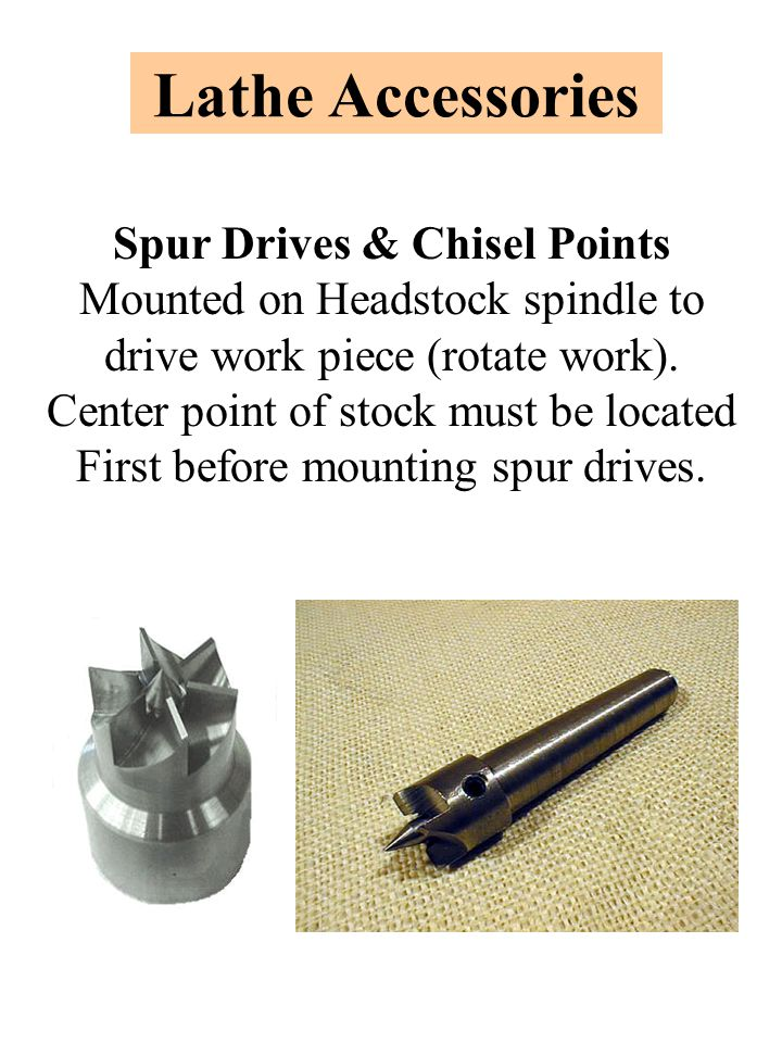 Lathe Accessories Spur Drives & Chisel Points Mounted on Headstock spindle to drive work piece (rotate work).