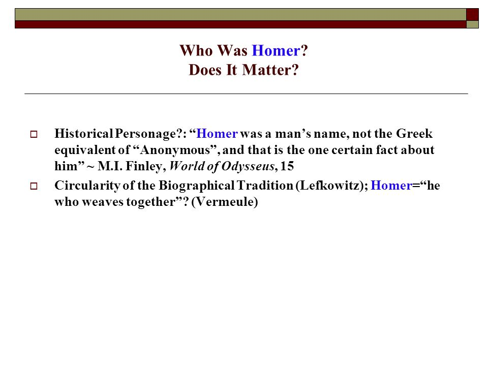 Who Was Homer.Does It Matter.