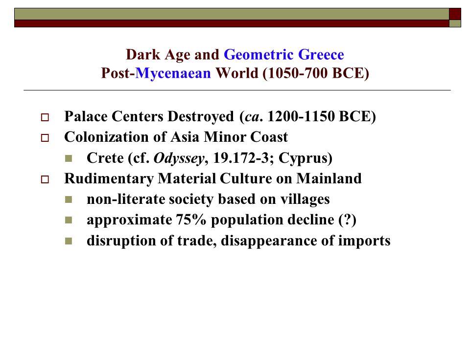 Dark Age and Geometric Greece Post-Mycenaean World (1050-700 BCE)  Palace Centers Destroyed (ca.
