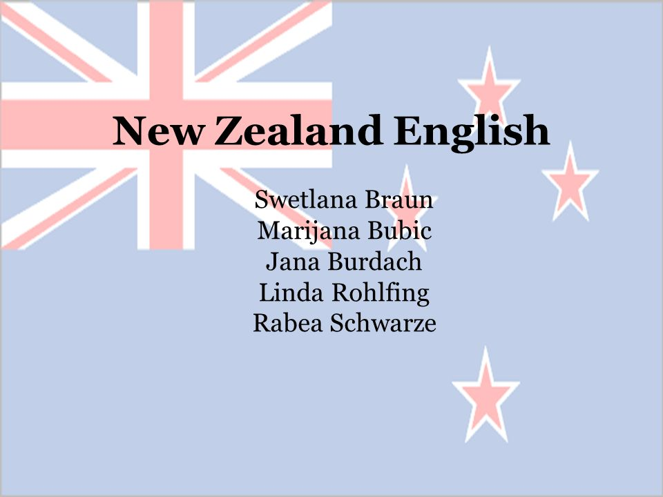 New Zealand English Swetlana Braun Marijana Bubic Jana Burdach Linda Rohlfing Rabea Schwarze