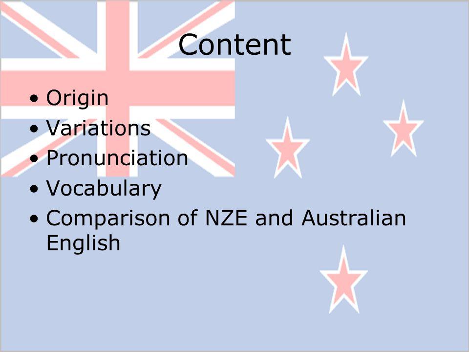 Content Origin Variations Pronunciation Vocabulary Comparison of NZE and Australian English
