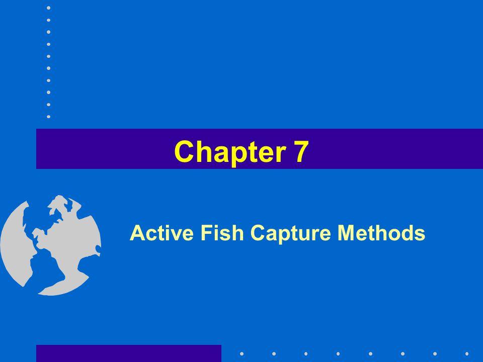 Chapter 7 Active Fish Capture Methods