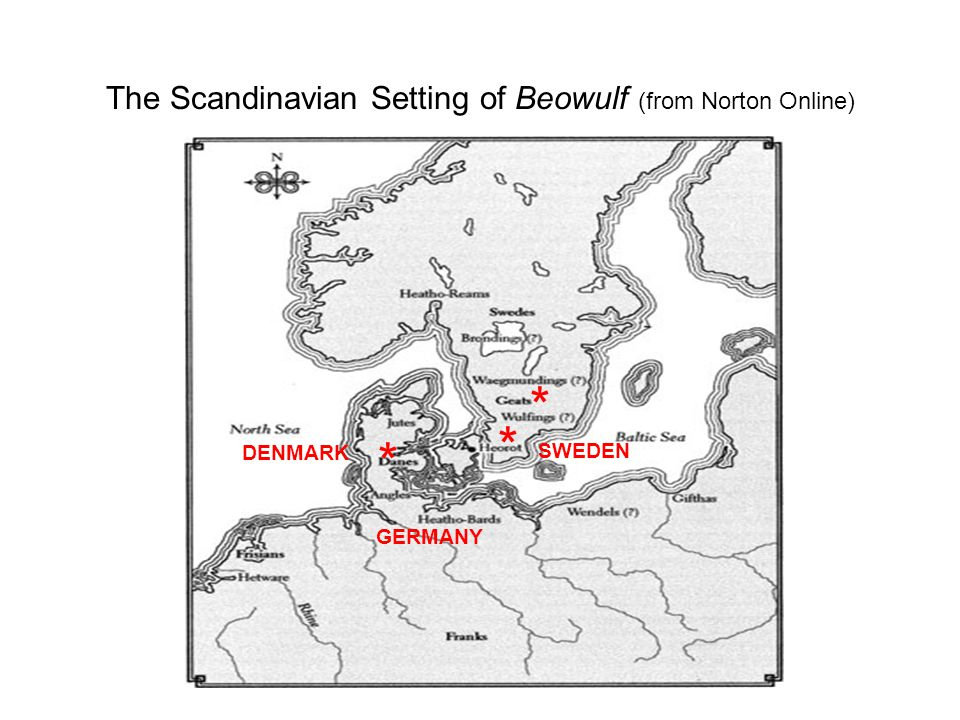 The Scandinavian Setting of Beowulf (from Norton Online) * * * GERMANY SWEDEN DENMARK