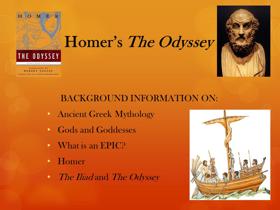 Homer's The Odyssey BACKGROUND INFORMATION ON: Ancient Greek Mythology Gods and Goddesses What is an EPIC.