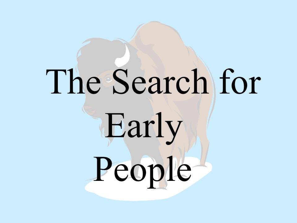 The Search for Early People