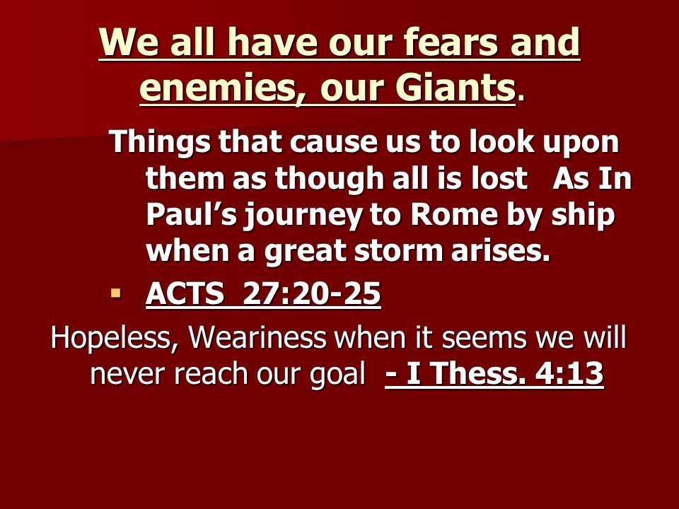 We all have our fears and enemies, our Giants.We all have our fears and enemies, our Giants.