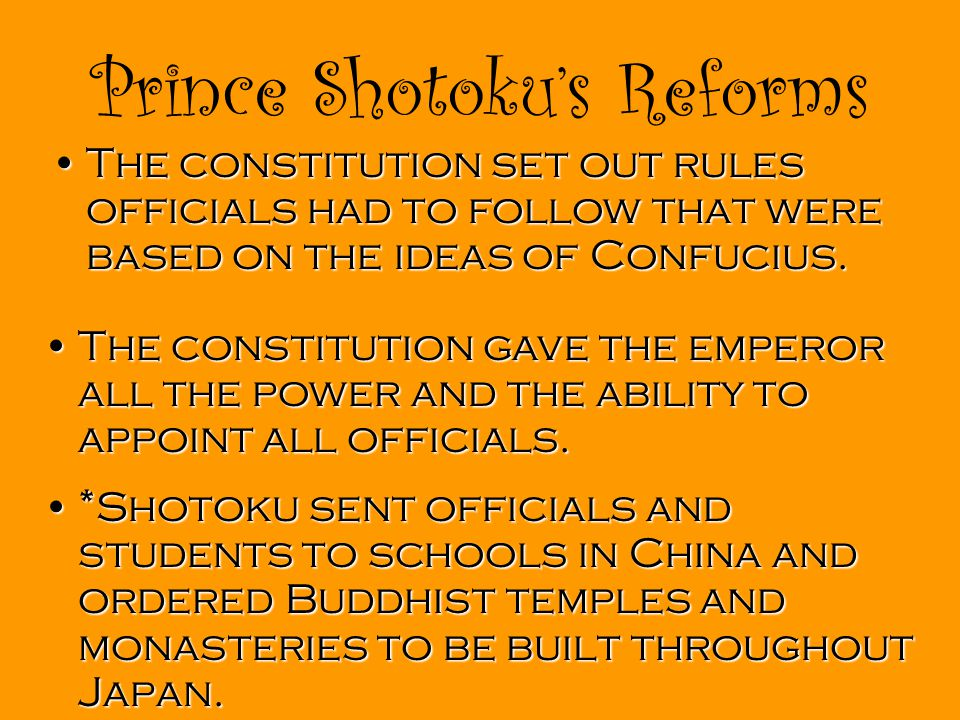 Prince Shotoku's Reforms The constitution set out rules officials had to follow that were based on the ideas of Confucius.The constitution set out rules officials had to follow that were based on the ideas of Confucius.