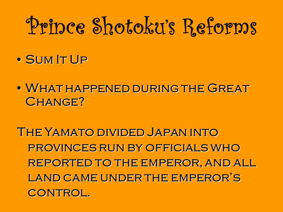 Prince Shotoku's Reforms Sum It UpSum It Up What happened during the Great Change What happened during the Great Change.