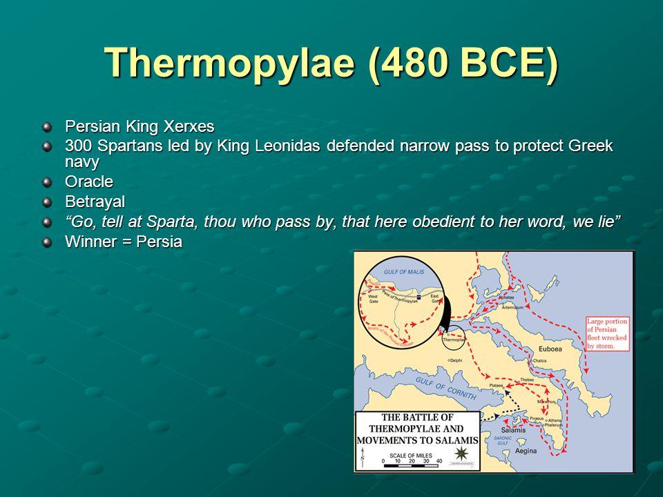 "Thermopylae (480 BCE) Persian King Xerxes 300 Spartans led by King Leonidas defended narrow pass to protect Greek navy OracleBetrayal ""Go, tell at Spa"