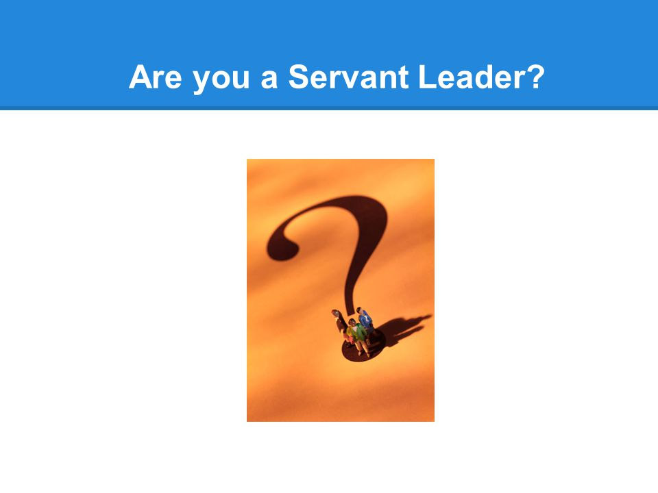 Are you a Servant Leader