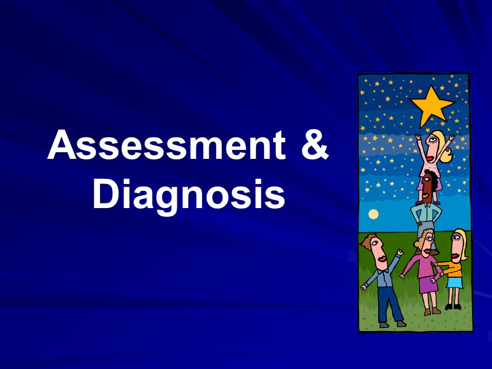 Assessment & Diagnosis