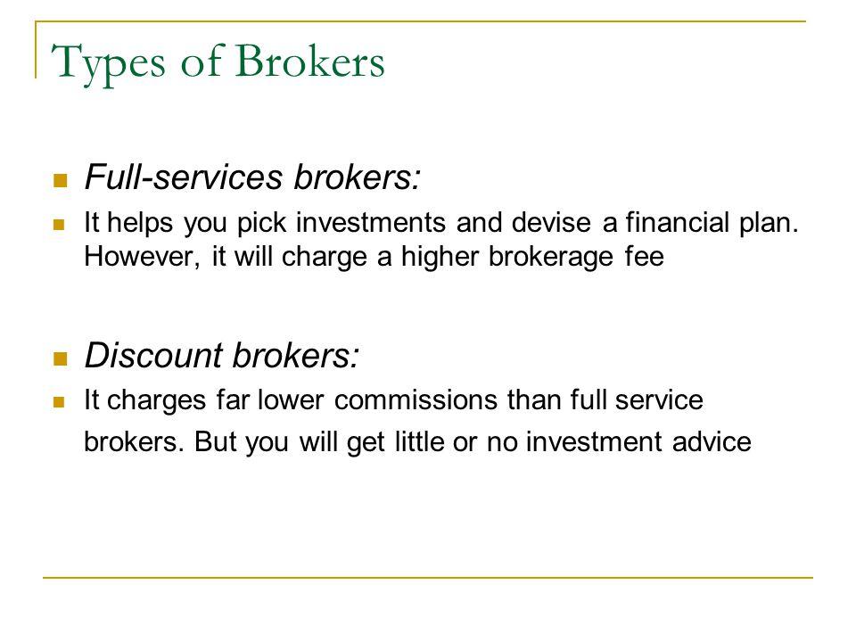 Types of Brokers Floor brokers: execute orders on the floor of the exchange Upstairs brokers: handle retail customers and their orders
