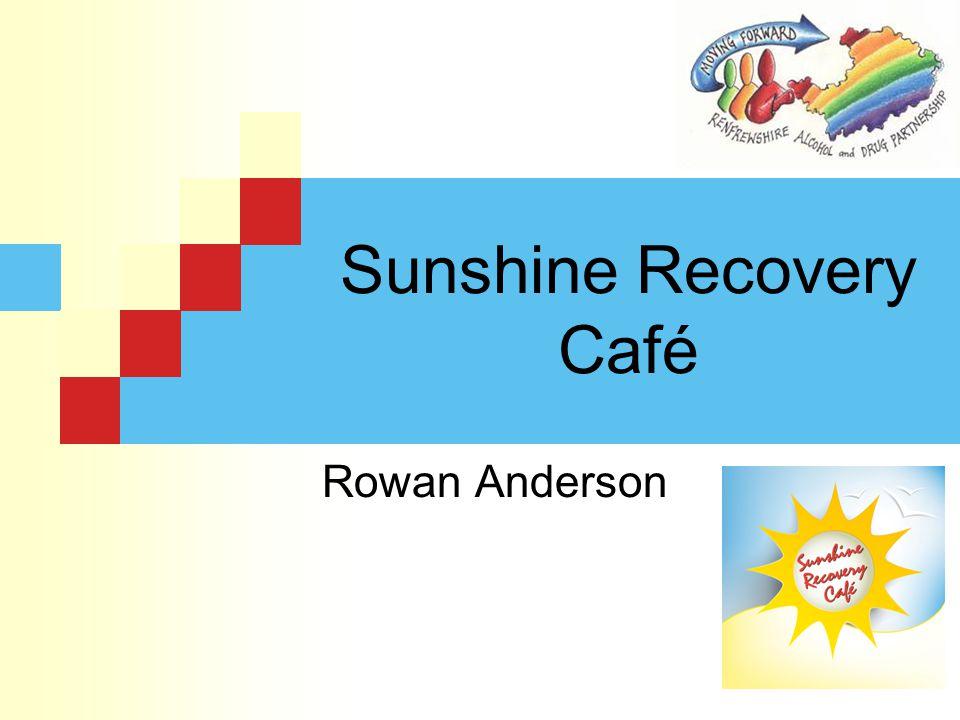 Sunshine Recovery Café Rowan Anderson