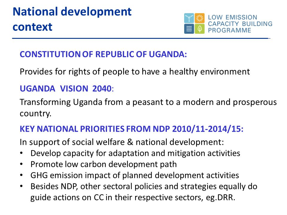 Other key policy actions of relevance to LECB International: Uganda signatory to UNFCCC and KP and therefore has obligations and commitments.