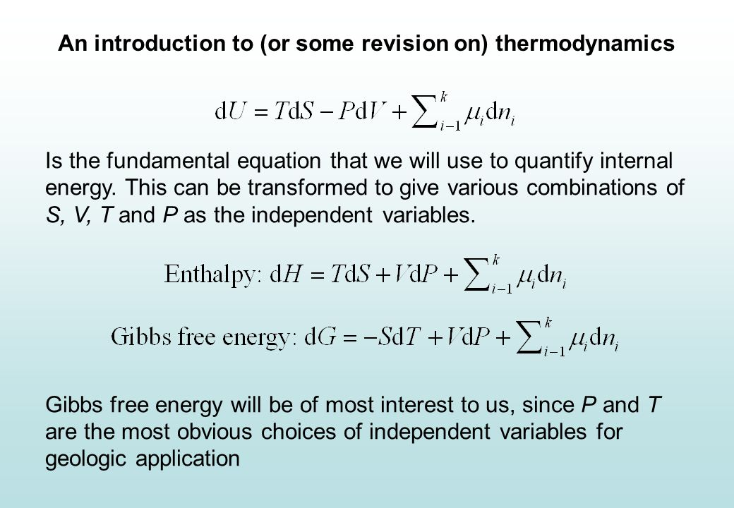 An introduction to (or some revision on) thermodynamics Is the fundamental equation that we will use to quantify internal energy.