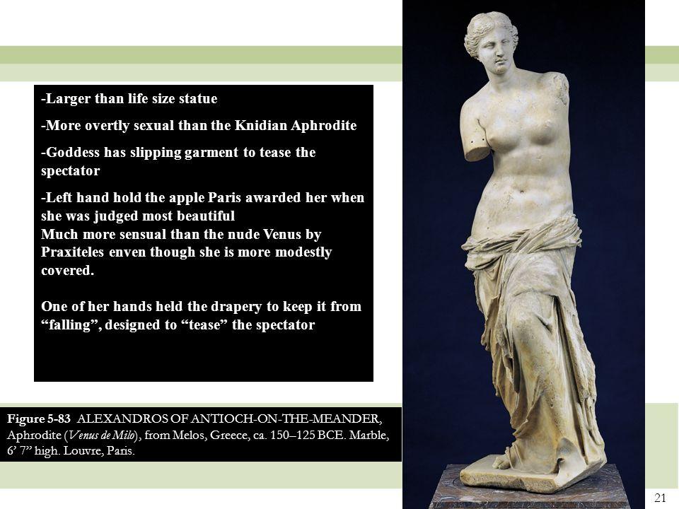21 Figure 5-83 ALEXANDROS OF ANTIOCH-ON-THE-MEANDER, Aphrodite (Venus de Milo), from Melos, Greece, ca.