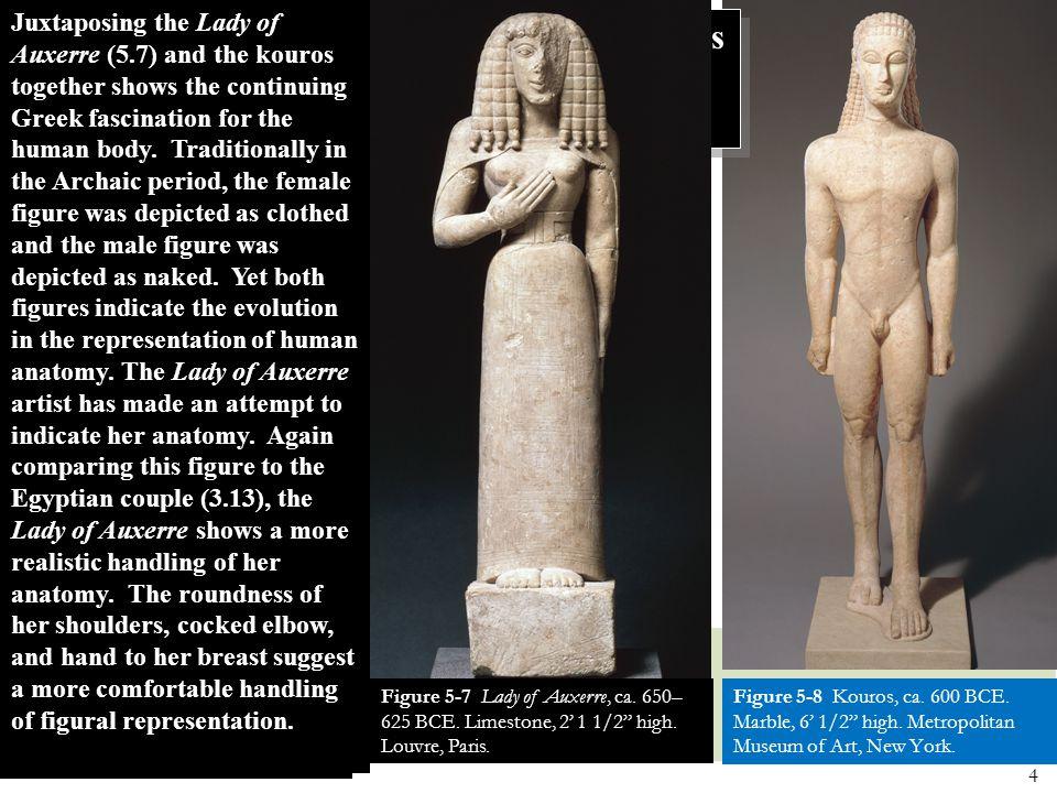 4 Figure 5-8 Kouros, ca.600 BCE. Marble, 6' 1/2 high.