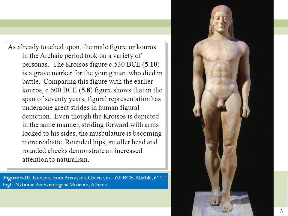 5 Figure 5-10 Kroisos, from Anavysos, Greece, ca.530 BCE.