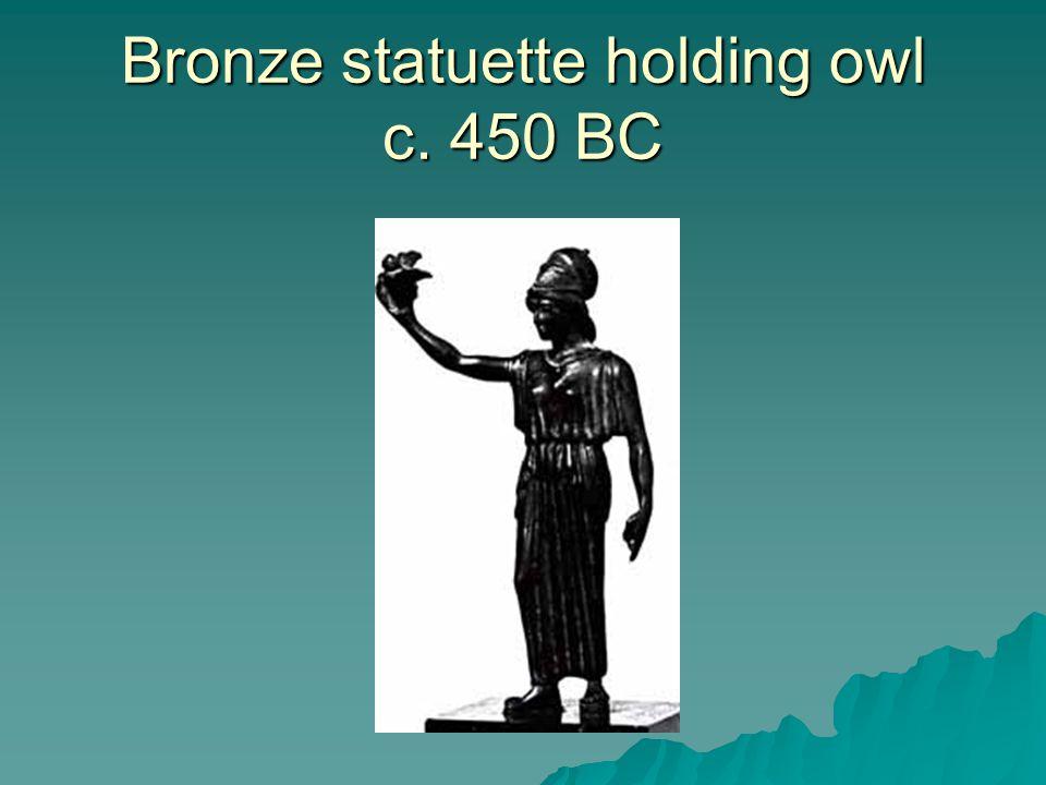 Bronze statuette holding owl c. 450 BC