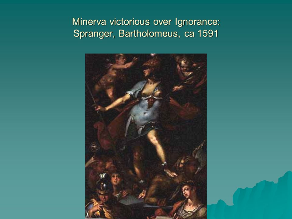 Minerva victorious over Ignorance: Spranger, Bartholomeus, ca 1591