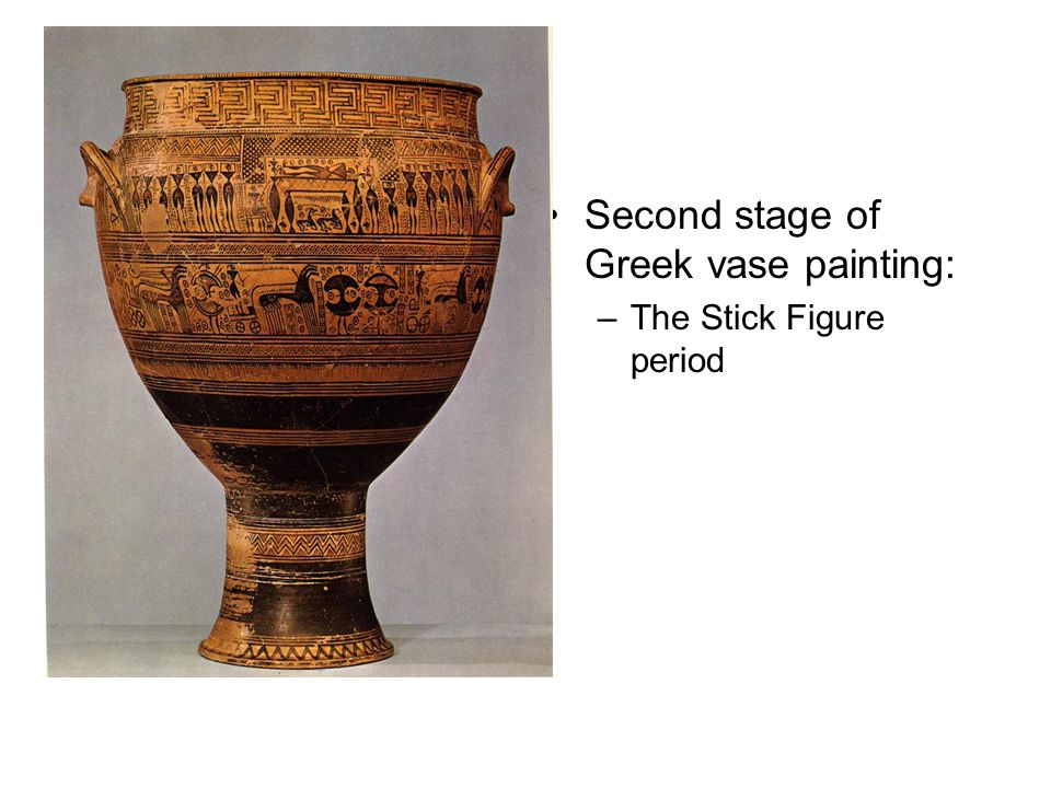Second stage of Greek vase painting: –The Stick Figure period