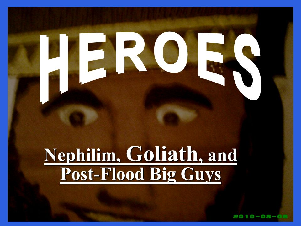 Nephilim, Goliath, and Post-Flood Big Guys