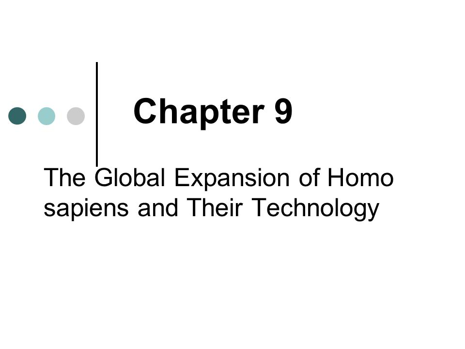 Chapter 9 The Global Expansion of Homo sapiens and Their Technology