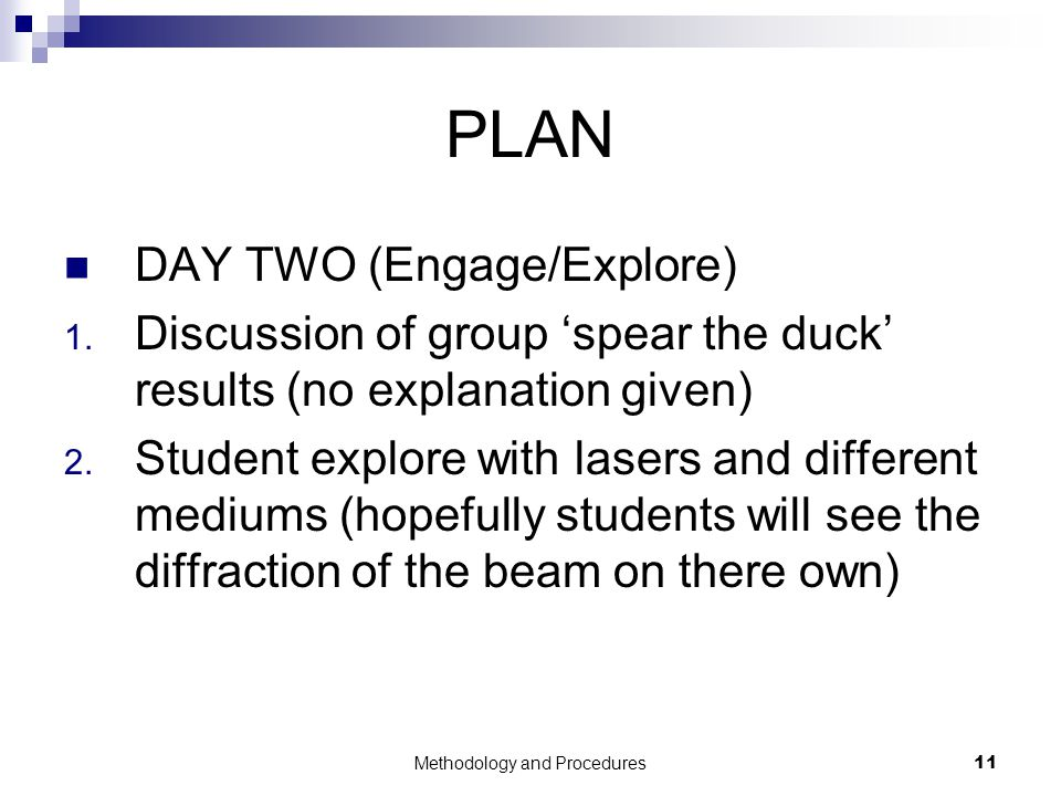 Methodology and Procedures11 PLAN DAY TWO (Engage/Explore) 1.