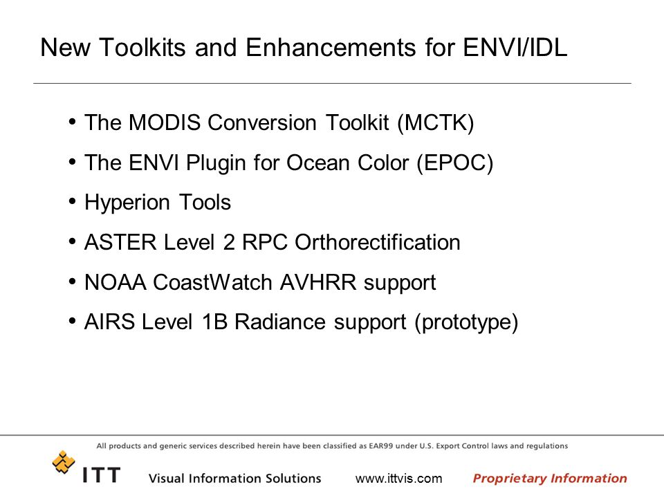 www.ittvis.com The MODIS Conversion Toolkit (MCTK) The MODIS Conversion Toolkit (MCTK) is a plugin for ENVI that can ingest, process, and georeference every known MODIS product (currently 143) through your choice of an easy-to-use interactive widget interface or a fully-accessible programmatic interface.