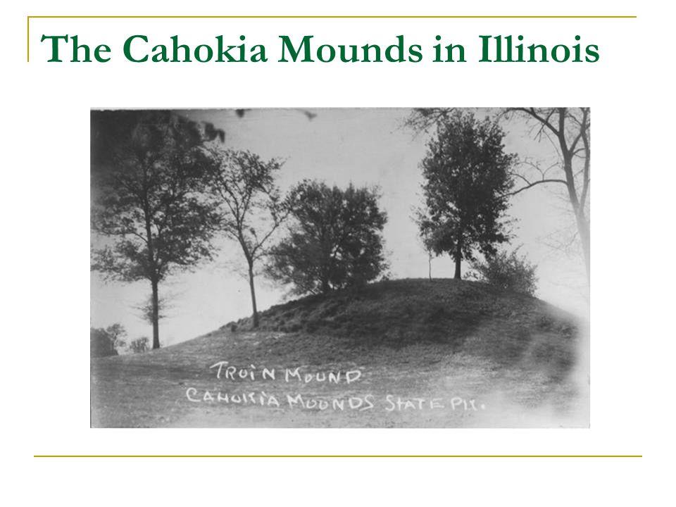 The Cahokia Mounds in Illinois