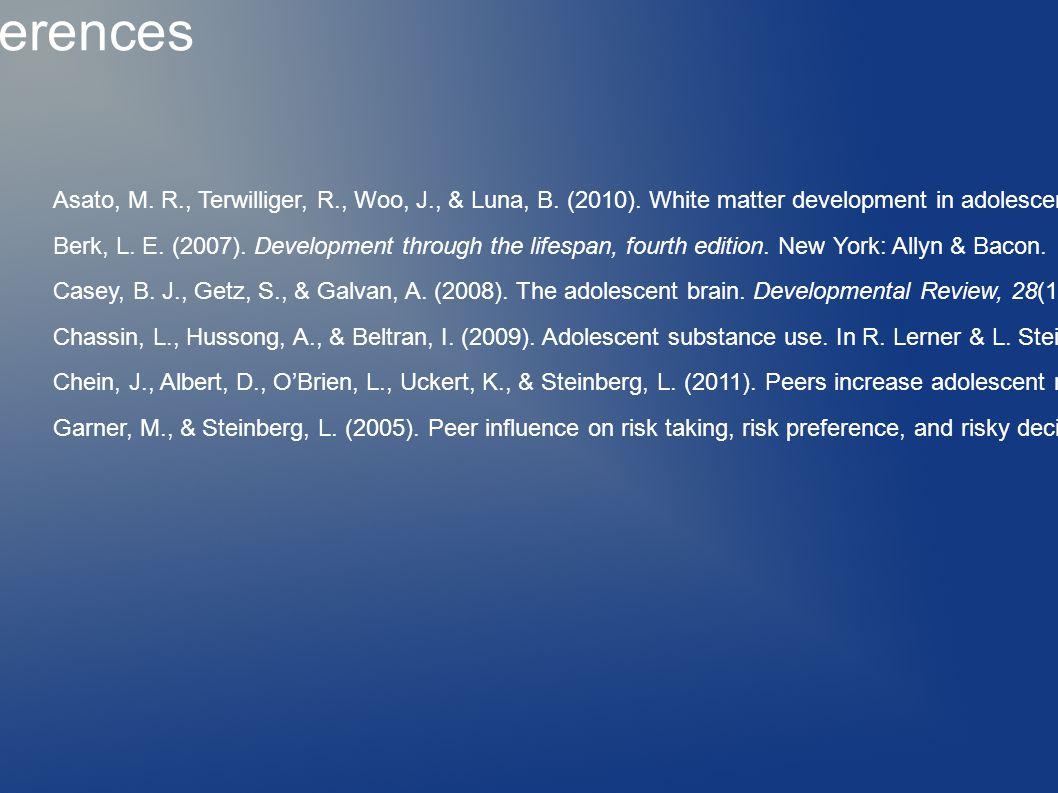 References Asato, M. R., Terwilliger, R., Woo, J., & Luna, B.
