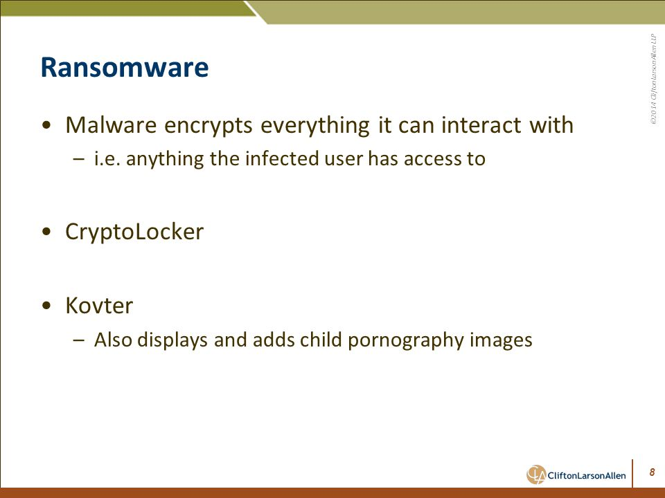 ©2014 CliftonLarsonAllen LLP Ransomware May 20, 2014 – Ransomware attacks doubled in last month (7,000 to 15,000) http://insurancenewsnet.com/oarticle/2014/05/20/ cryptolocker-goes-spear-phishing-infections-soar- warns-knowbe4-a-506966.html 9