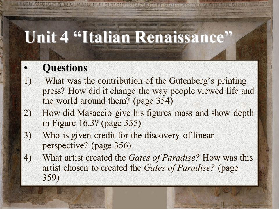 "Unit 4 ""Italian Renaissance"" QuestionsQuestions 1) What was the contribution of the Gutenberg's printing press? How did it change the way people viewe"