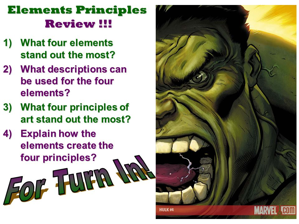 Elements Principles Review !!! 1)What four elements stand out the most? 2)What descriptions can be used for the four elements? 3)What four principles