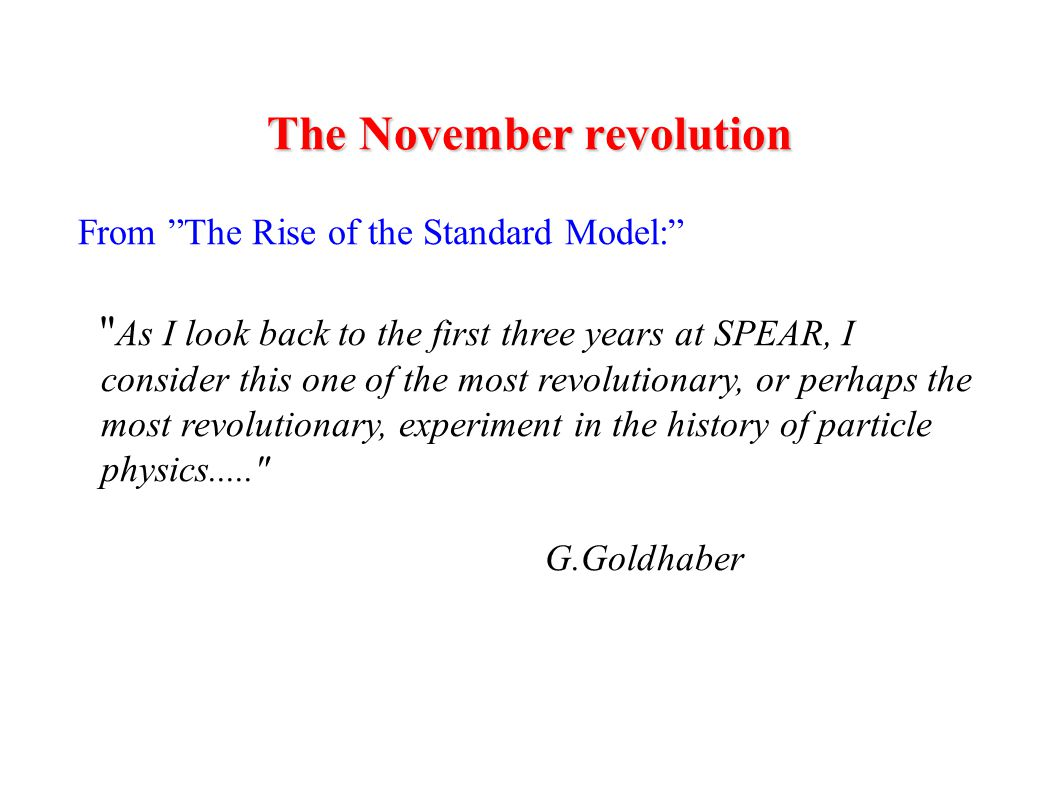 """The November revolution From """"The Rise of the Standard Model:"""""""