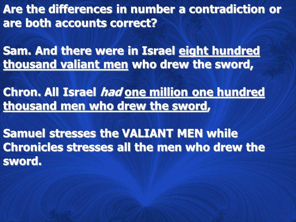 Sam.the men of Judah were five hundred thousand men Chron.