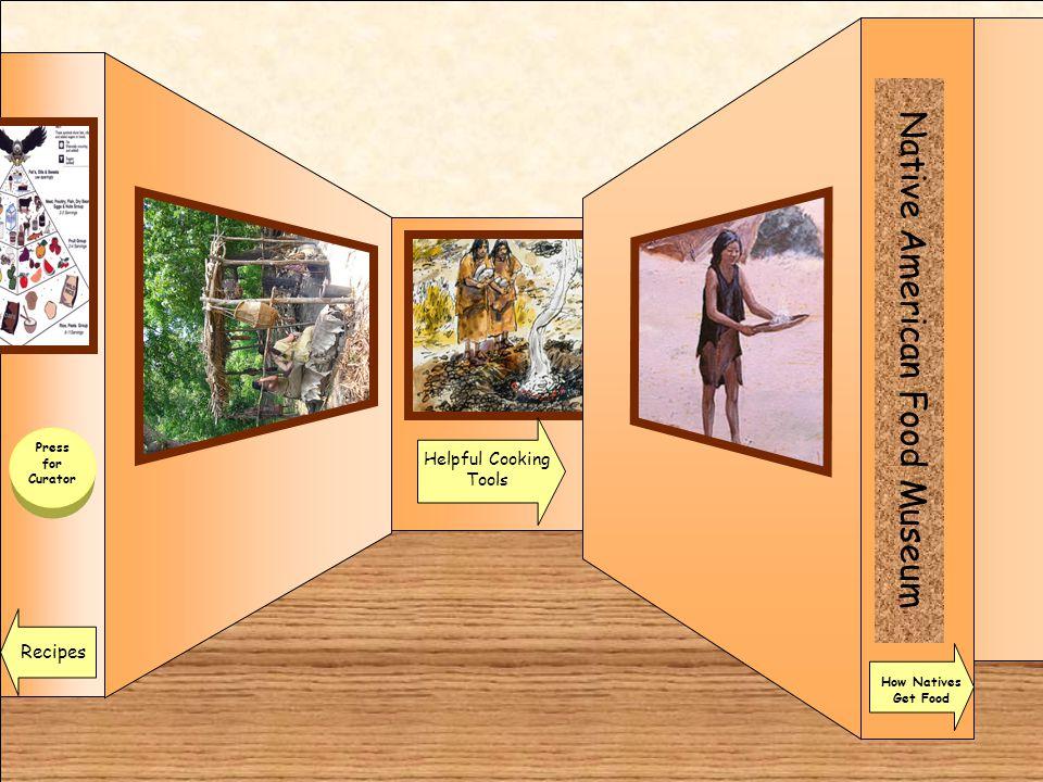 Room 2 Native American Recipes Museum Entrance Add Artifact 7 Add Artifact 6 Add Artifact 5 Add Artifact 8