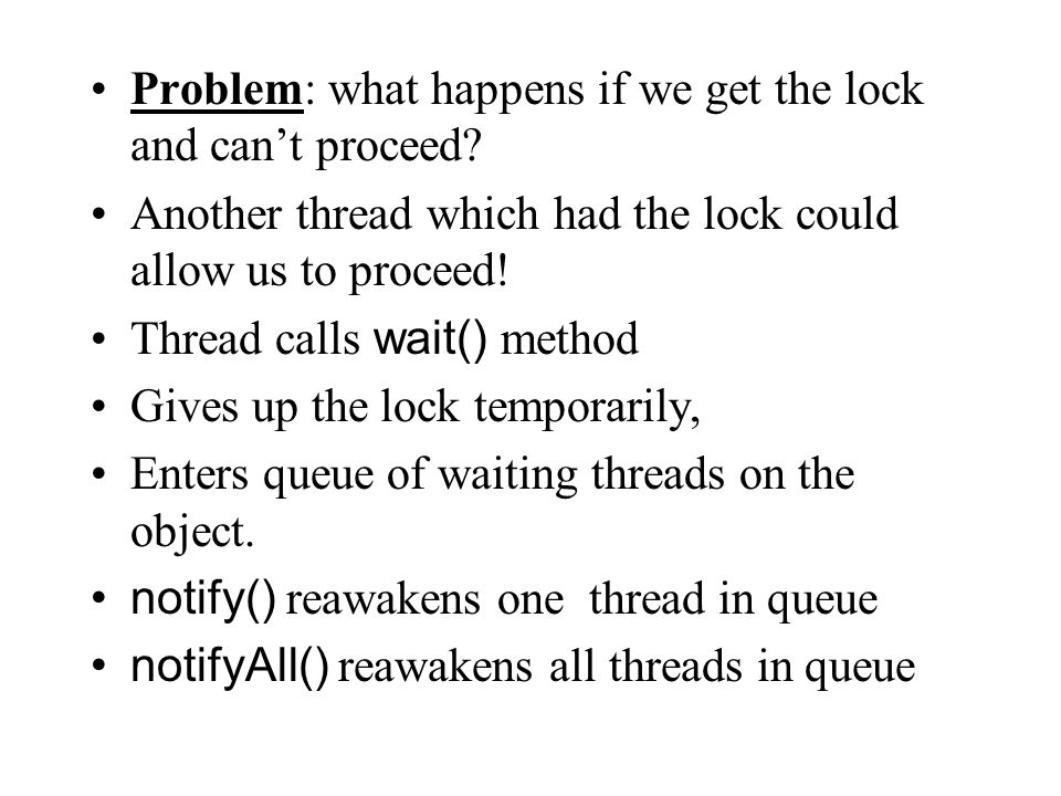 Problem: what happens if we get the lock and can't proceed.