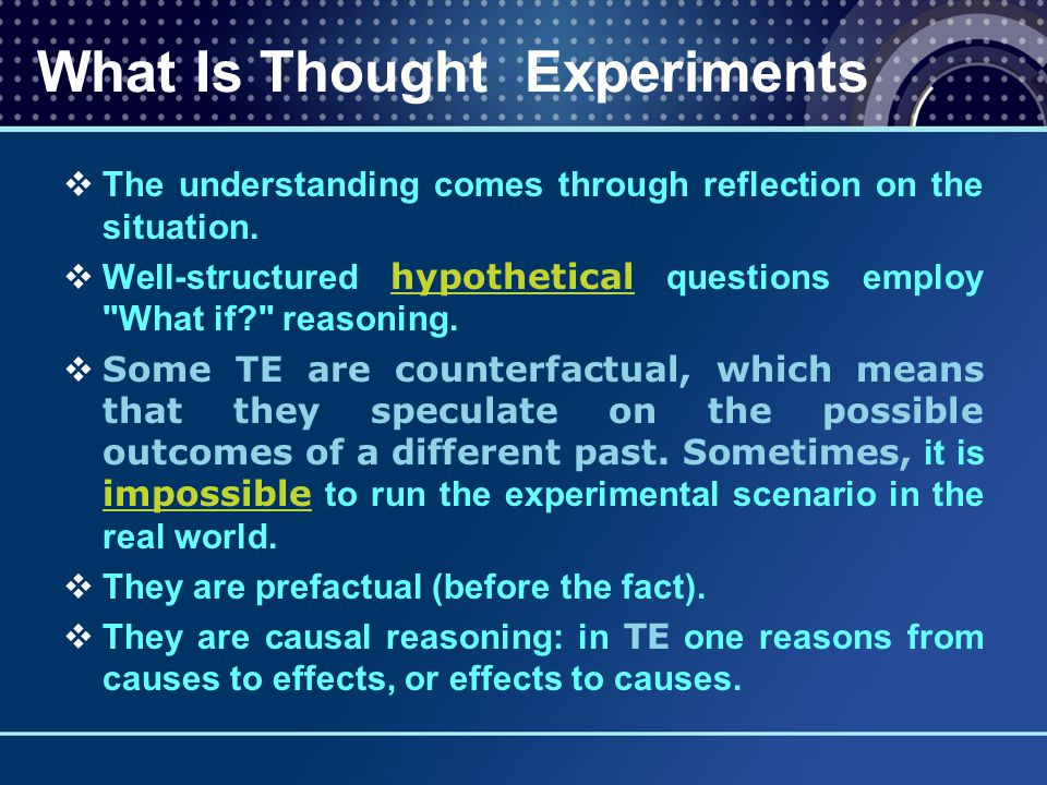  The understanding comes through reflection on the situation.  Well-structured hypothetical questions employ